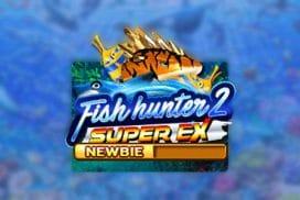 เกมยิงปลา Fish Hunter 2 EX Newbie